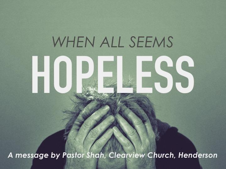 when all seems hopeless